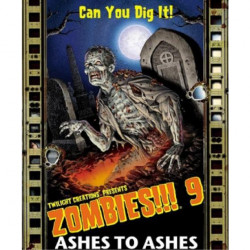 Zombies!!! 9 Ashes to Ashes...
