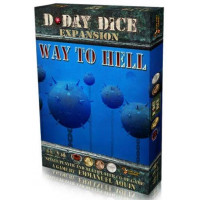 D-Day Dice: Way To Hell...